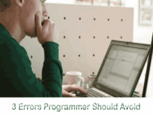 3 Errors Programmers Should Avoid