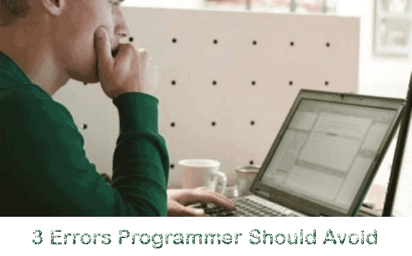 Those 3 Errors Programmers Should Avoid