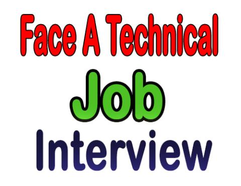 Face A Technical Job Interview