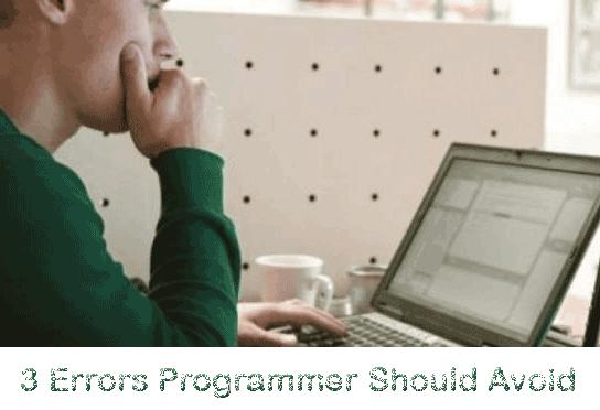 3 Errors Programmers Should Avoid