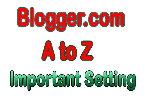 Blogger Important Setting