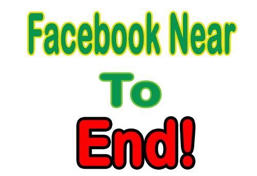 Facebook Near to End